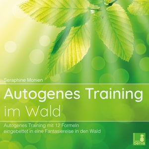 Autogenes Training im Wald